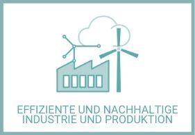 Effiziente und nachhaltige Industrie und Produktion