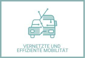 Vernetzte und effiziente Mobilität